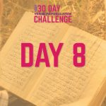30 Day Challenge – Day 8