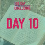30 Day Challenge – Day 10